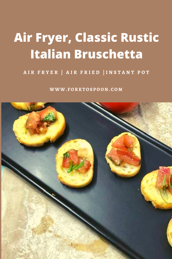 Photo of Air Fryer, Classic Rustic Italian Bruschetta – Fork To Spoon