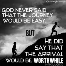 God never said that the journey would be easy, but he did say that the arrival would be worthwhi… | Christian quotes about life, Max lucado quotes, Christian quotes