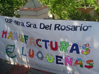 MANUFACTURAS LUQUEÑAS (CEIP Ntra. Sra. del Rosario): Mercadillo local: muestra expositiva y venta de pr...