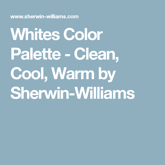 Whites Color Palette - Clean, Cool, Warm by Sherwin-Williams