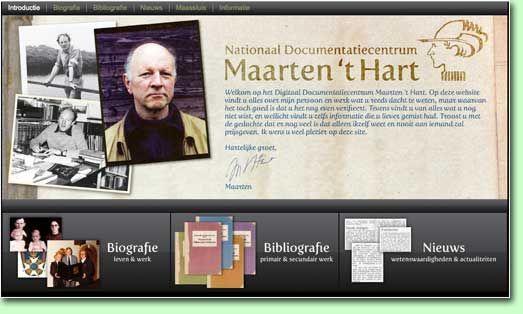In 2010 werd het 'Nationaal Documentatiecentrum Maarten ´t Hart' in Maassluis officieel door Maarten 't Hart geopend. Het centrum bestaat uit een fysiek gedeelte in de bibliotheek van Maassluis en een internetsite: www.maartenthart.nl. http://www.arbeiderspers.nl/web/Nederlandse-fictie/Nederlandse-fictie-artikel-pagina/Nationaal-Documentatiecentrum-Maarten-t-Hart.htm