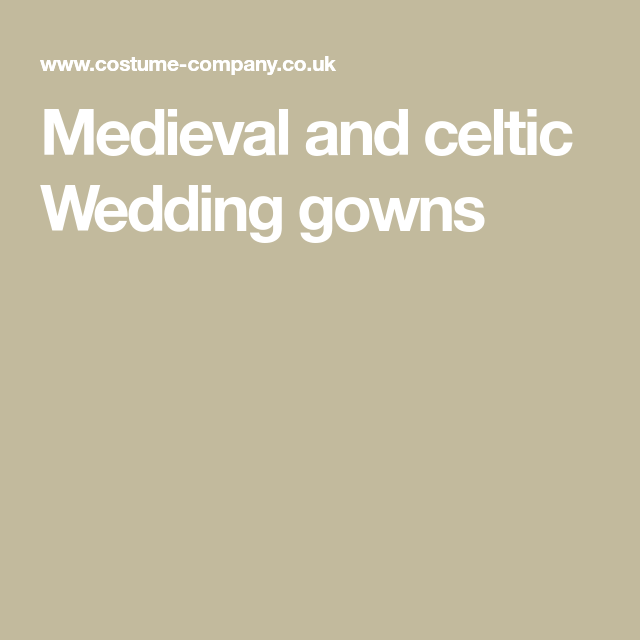 Medieval and celtic Wedding gowns
