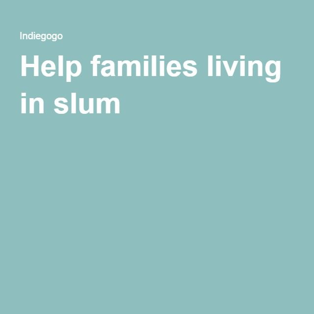 Help families living in slum