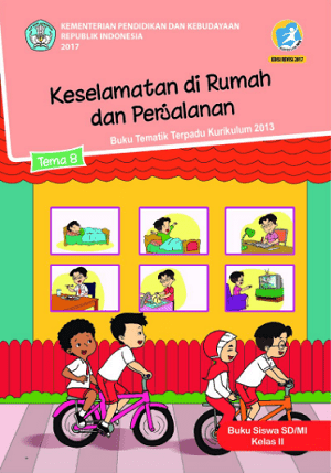 Kelas 2 Tema 8 Keselamatan Di Rumah Dan Di Perjalanan Mencangkup 4 Pembahasan Yaitu Subtema 1 Aturan Keselamatan Di Rumah Subtema 2 Buku Kurikulum Perjalanan