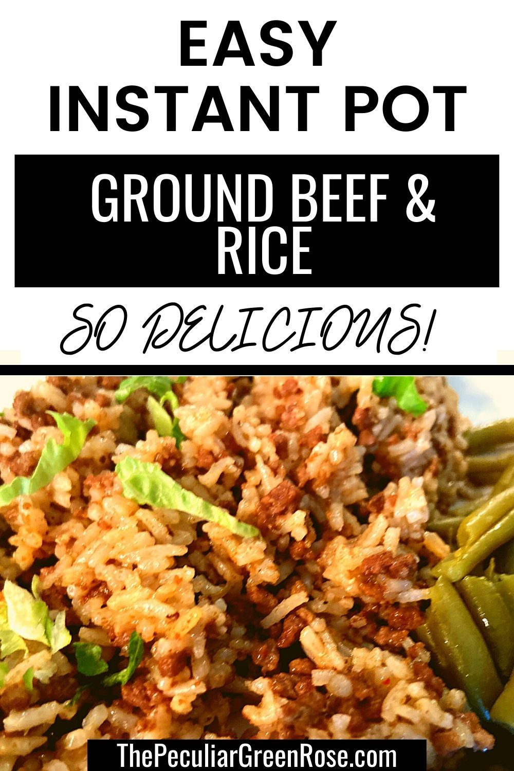 Instant Pot Ground Beef And Rice The Peculiar Green Rose Recipe In 2020 Easy Instant Pot Recipes Inexpensive Dinner Recipes Beef And Rice