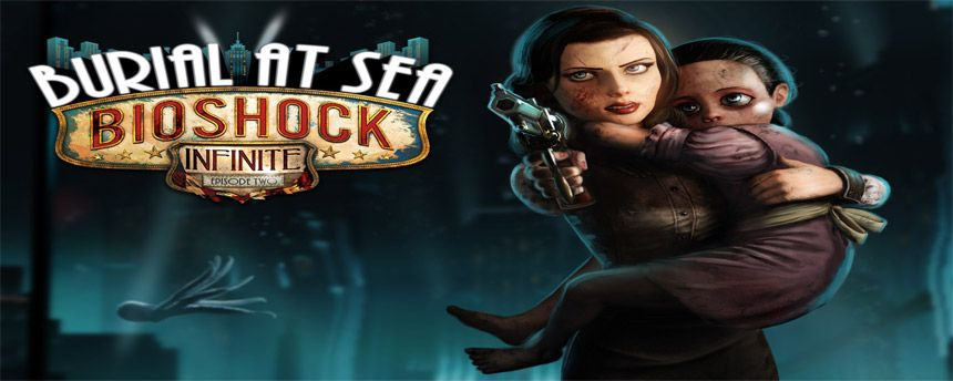 Bioshock Infinite Burial At Sea Episode 2 Takes 5 6 Hours To