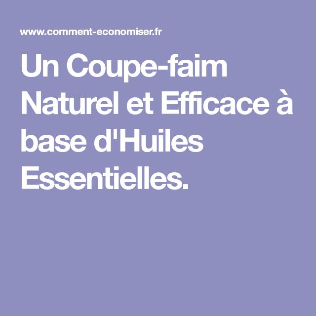 Un coupe faim naturel et efficace base d 39 huiles essentielles les huiles essentielles - Huiles essentielles coupe faim ...