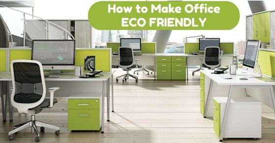 How to Make your #Office #Eco Friendly: 10 Simple Tips