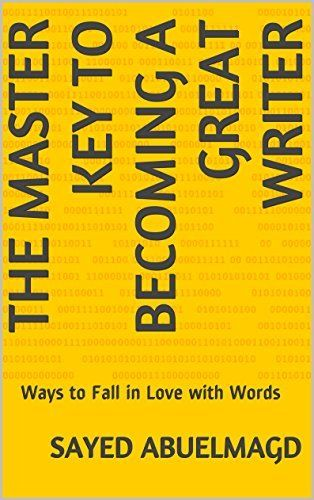 The Master Key To Becoming A Great Writer Ways To Fall In Love With Words Da Bomb Book 19 Kindle Edition By Sayed Abuelmagd Self H Bomb Book Books Ebooks