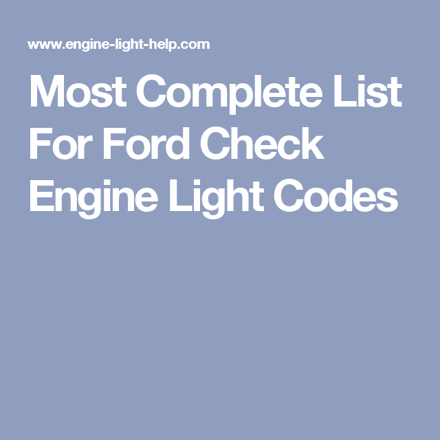 Most Complete List For Ford Check Engine Light Codes | Ford