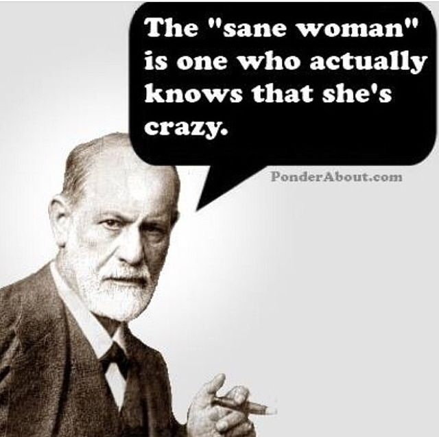 Crazy Women Are Sane Freud Quotes Funny Quotes Words