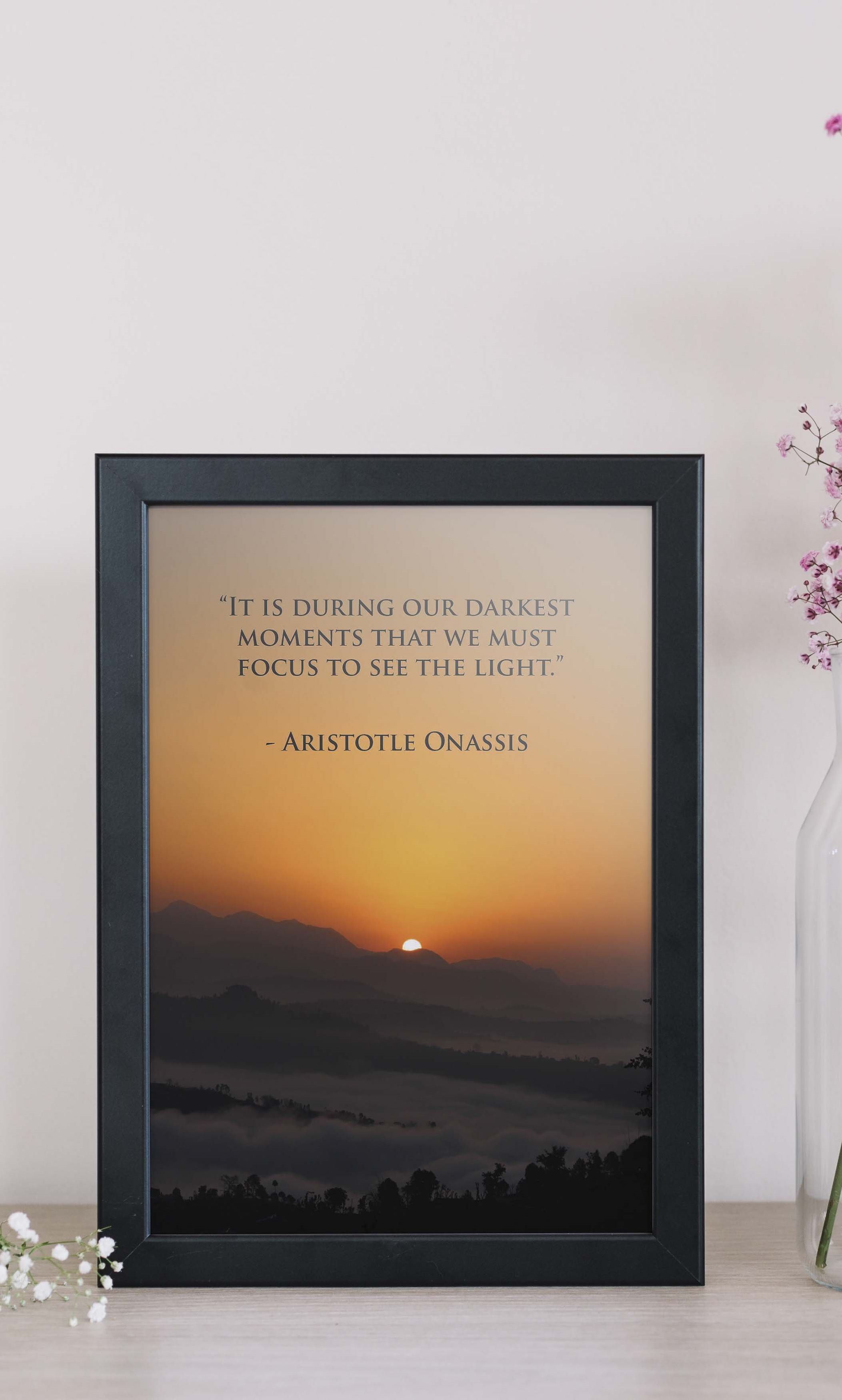 """""""It is during our darkest moments that we must focus to"""
