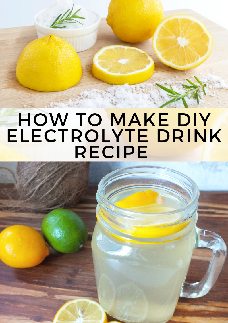 How To Make Diy Electrolyte Drink Recipe Electrolyte Drink Recipe Electrolyte Drink Healthy Detox