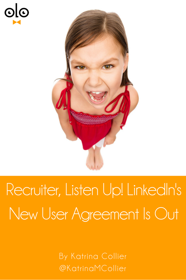Recruiter Listen Up Linkedins New User Agreement Is Out By
