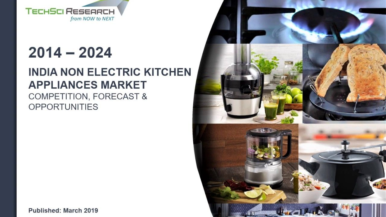 India Non Electric Kitchen Appliances Market Forecast And