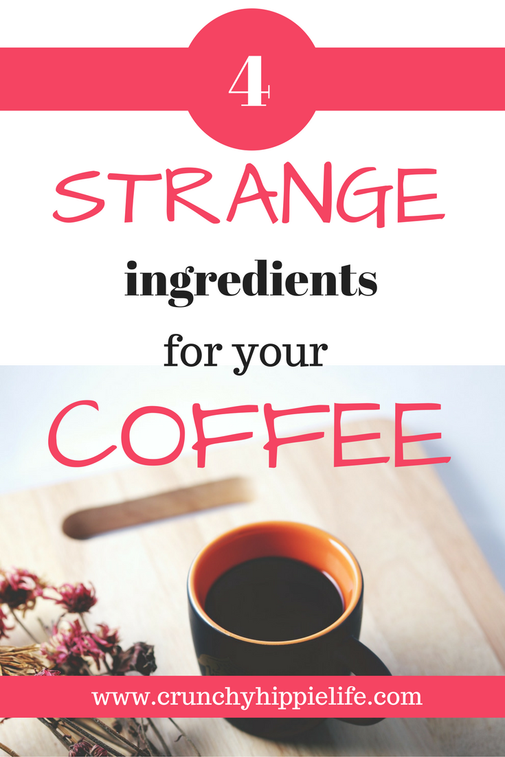 4 Strange Ingredients for Your Next Cup of Coffee Diy