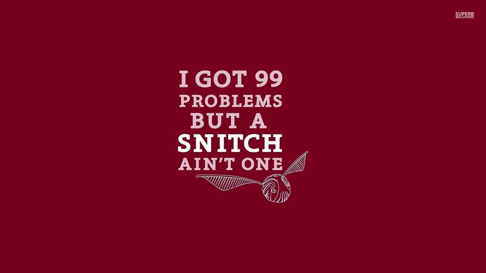 Harry Potter Wallpaper I Got 99 Problems Funny Quotes 99 Problems Quotes