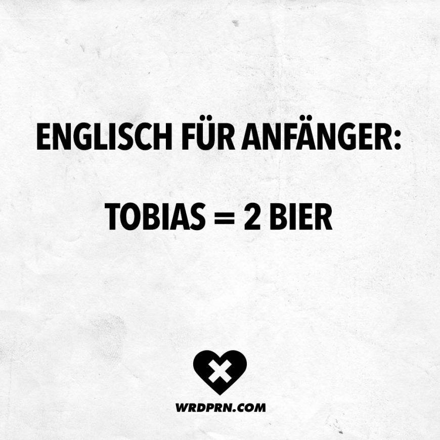 Englisch Fur Anfanger Tobias 2 Bier Visual Statements Lustige Zitate Und Spruche Kreative Zitate Zitate