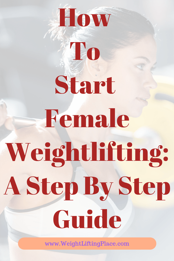 How To Start Female Weightlifting: A Step By Step Guide   Weightlifting Place