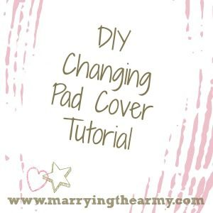DIY Changing Pad Cover | Baby Nursery | Marrying the Army