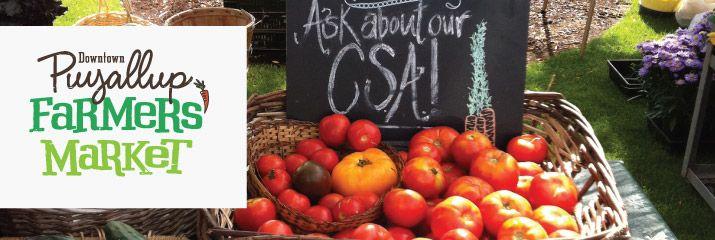 Puyallup Farmers Market  April 13 – October 12  Saturdays 9:00 to 2:00