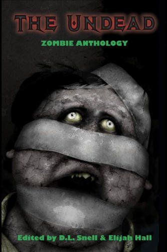 The Undead Is A Stunning Collection Of 23 Tales Of The Living Dead By Zombie Fan Favorites And Up And Coming Authors The Undead Anthology Undead Genre Fiction