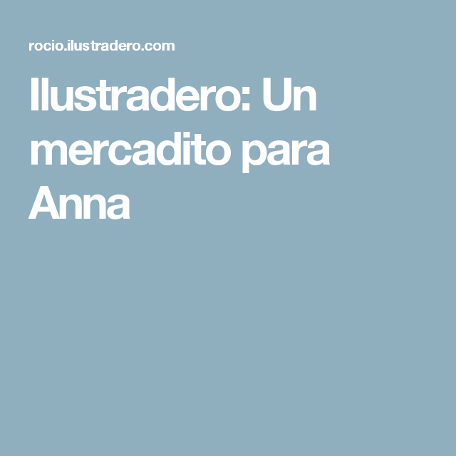 Ilustradero: Un mercadito para Anna