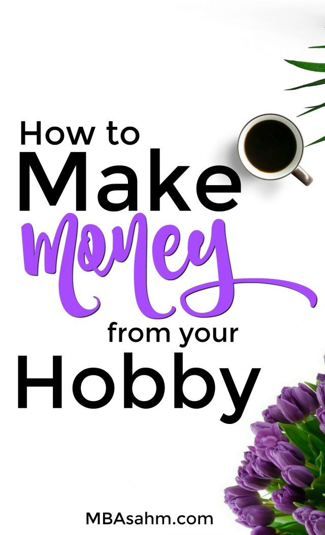 How to turn your hobby into a money making machine money making how to turn your hobby into a money making machine money making machine solutioingenieria Gallery