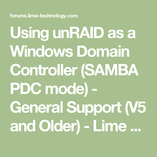 Using Unraid As A Windows Domain Controller Samba Pdc Mode General Support V5 And Older Lime Technology Samba Domain Control