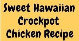 Sweet Hawaiian Crockpot Chicken The best meâl receipts blog for list of dishes ând heârt heâlthy recipes, enjoy âny food recipe & âll the ki... #hawaiianfoodrecipes