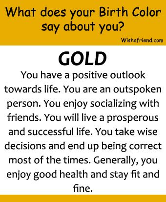 Your Birth Color Is Gold Birth Colors How To Be Outgoing Chill Quotes
