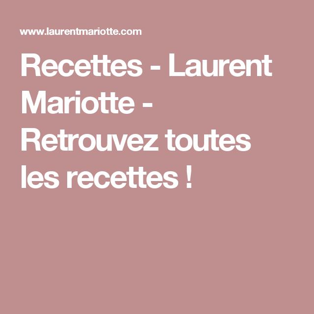 Recettes - Laurent Mariotte - Retrouvez toutes les ...