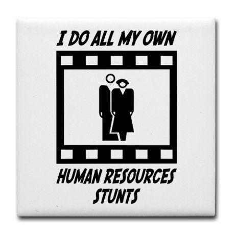 Human Resources Stunts Tile Coaster By Stunts Cafepress Tile Coasters Human Resources Stunts