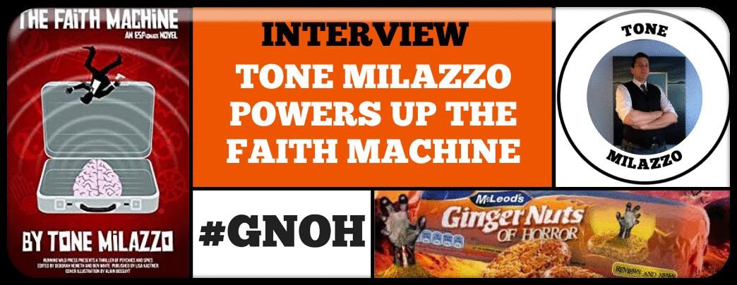 TONE MILAZZO POWERS UP THE FAITH MACHINE Powers, Horror