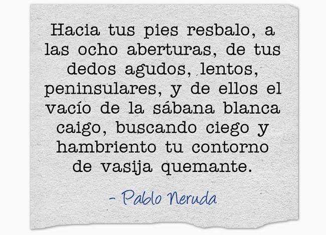 Frases De Amor Neruda Amazing Quotes And Sayings Amazing