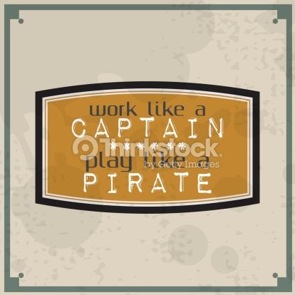 Foto de stock : Work like a captain, play like a pirate