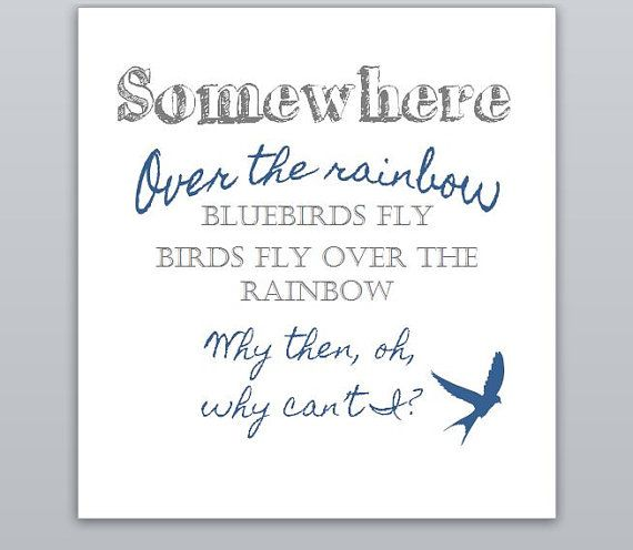 Somewhere Over The Rainbow Blue Birds Fly Wizard Of Oz Movie Etsy Blue Bird Over The Rainbow Bird Quotes