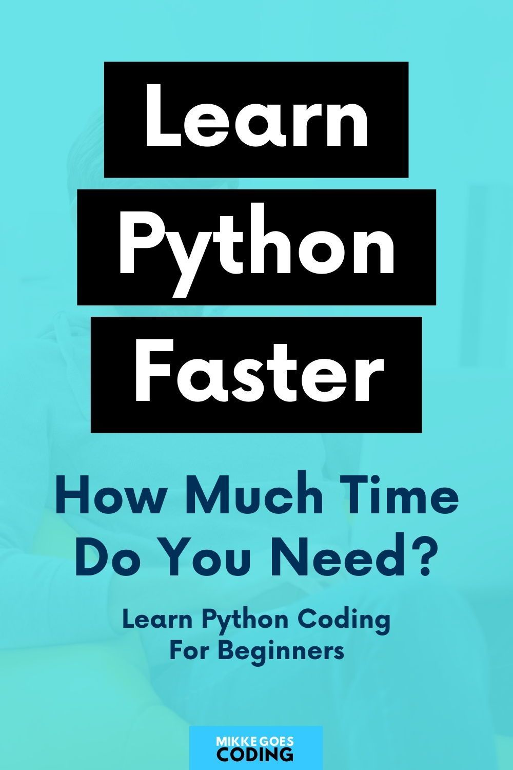 How Long Does It Take To Learn Python Coding 2020 Beginner S Guide In 2020 Learn Computer Coding Learn Programming Learn Web Development