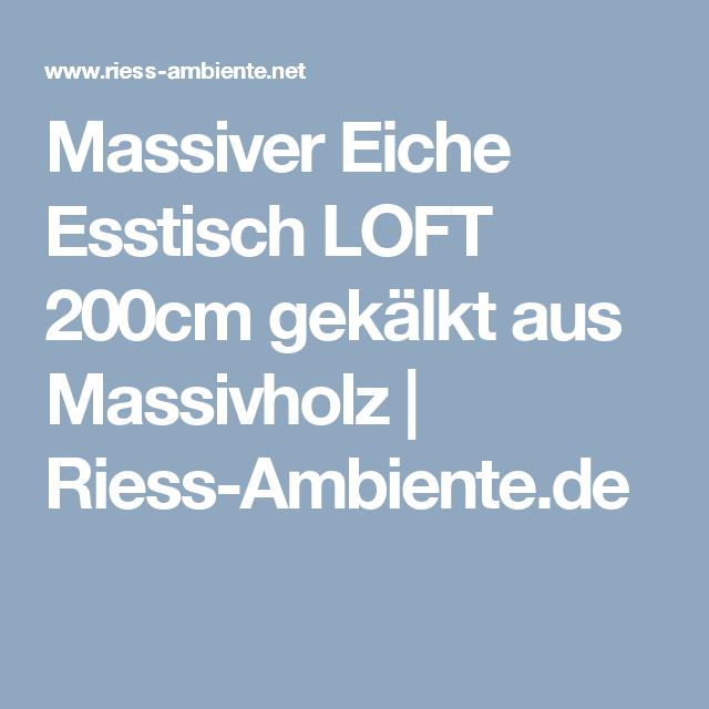 Massiver Eiche Esstisch LOFT 200cm gekälkt aus Massivholz   Riess-Ambiente.de