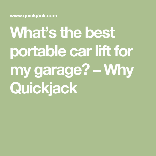 What S The Best Portable Car Lift For My Garage Blog Stoffel