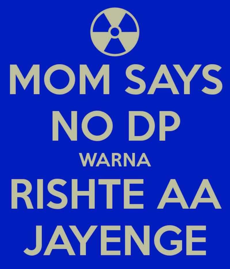 Mom Says No Dp Warna Rishte Aa Jayenge With Images