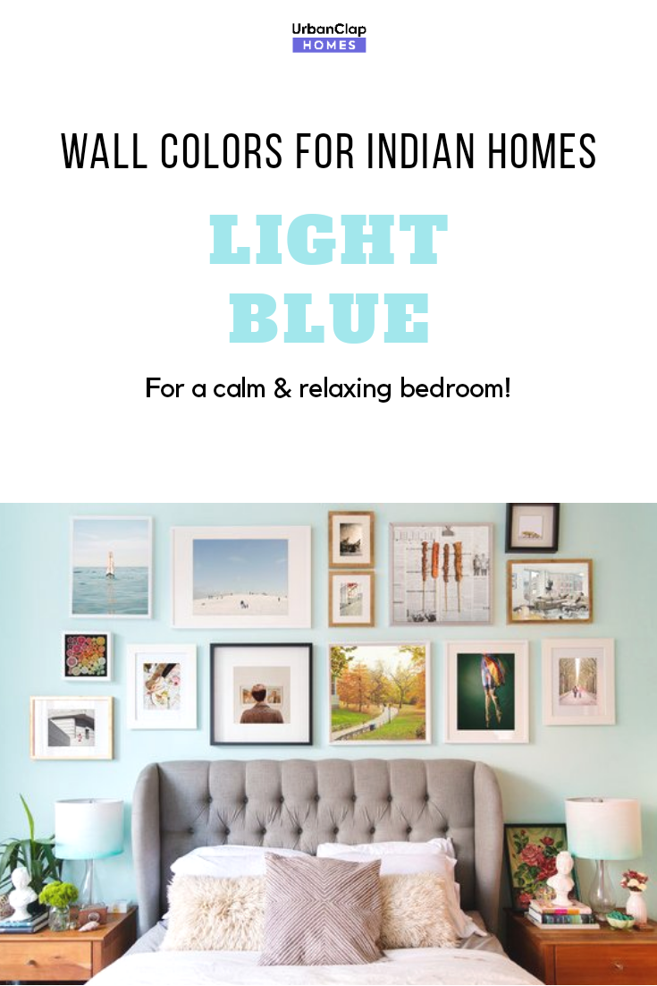 Light Blue Is Such A Nice And Comforting Colour And Is Perfect For Indian Homes Boho Simple And Uniqu Home Wall Colour Wall Paint Colors Light Blue Paints