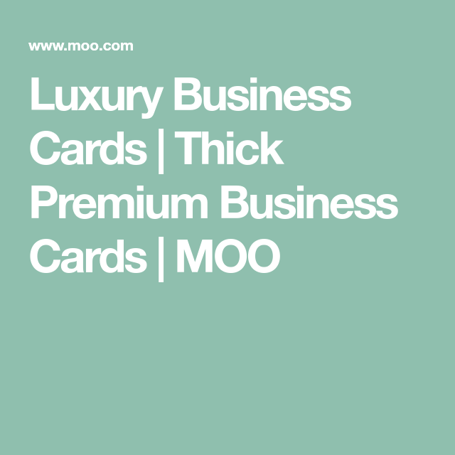 Luxury business cards thick premium business cards moo pg 15 luxury business cards thick premium business cards moo reheart Images