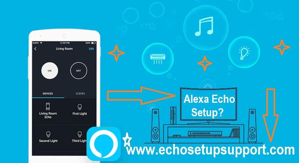 How To Setup Alexa Echo Echo Setup Alexa App Alexa Echo
