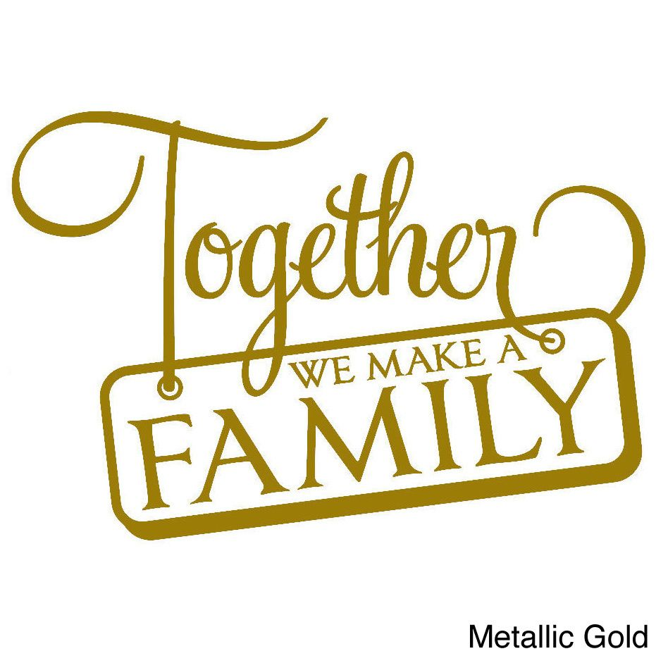 Together We Make a Family\' Wall Decal | New House | Pinterest ...