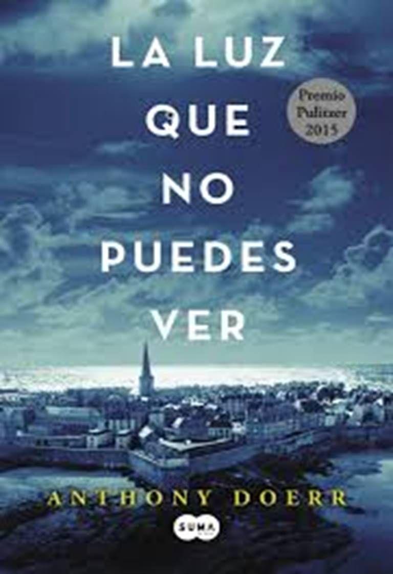 Anthony Doerr La Luz Que No Puedes Ver Premio Pulitzer 2015