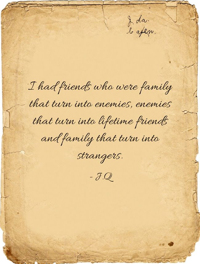 I Had Friends Who Were Family That Turn Into Enemies Enemies That