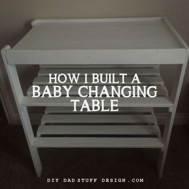 How To Make A Diy Baby Changing Table Baby Changing Tables