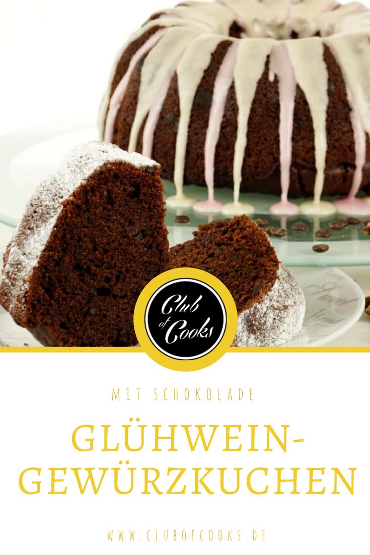 Gluhwein Gewurzkuchen Mit Schokolade Rezept In 2020 Gewurzkuchen Kuchen Und Dessert Ideen