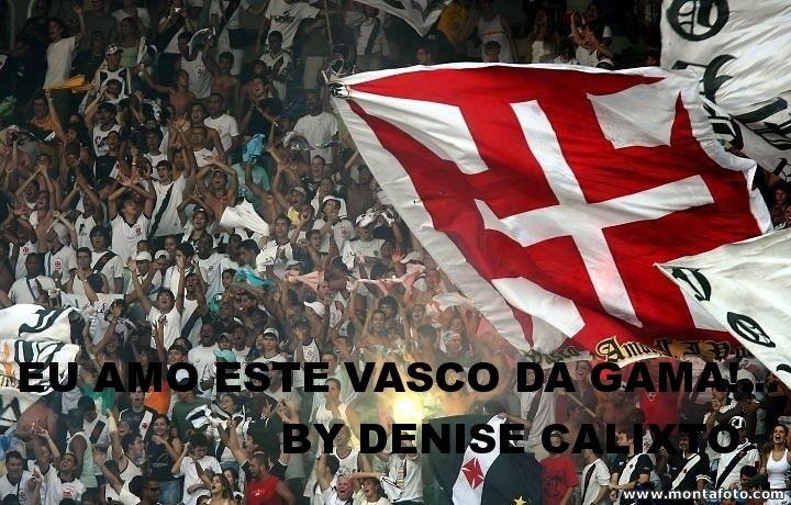 Vasco da Gama. Minha paixão.